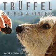truffle hunt truffle hunt training truffle workshop Lagotto truffle dog truffle Thueringen